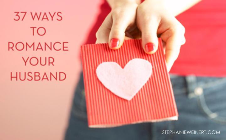 37 Ways to Romance YourHusband