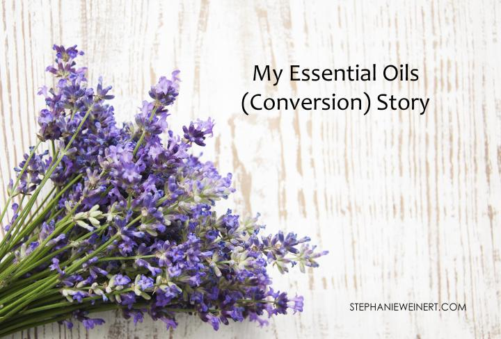 My Essential Oils (Conversion) Story