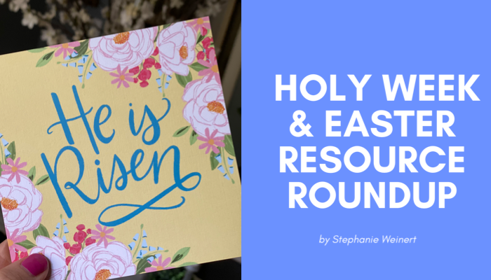 Holy Week and Easter ResourceRound-up